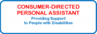Consumer-Directed Personal Assistant, providing support to people with disabilities